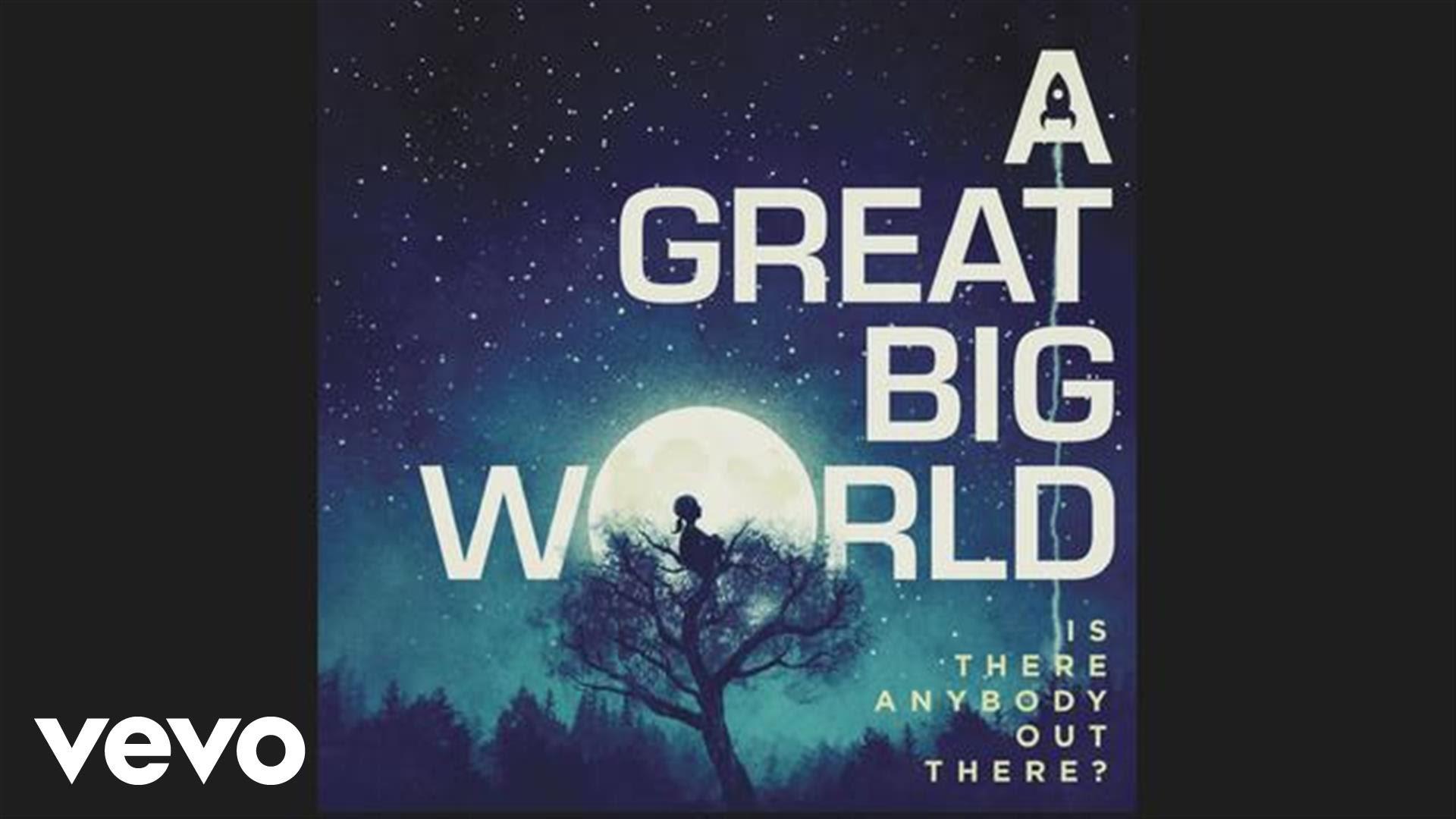 『A Great Big World ア・グレイト・ビッグ・ワールド人気曲ランキング』