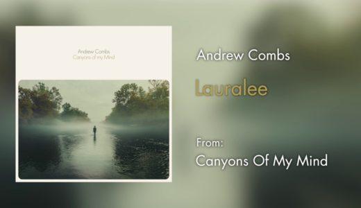 Andrew Combs アンドリュー・コムズ オススメ人気曲ランキング